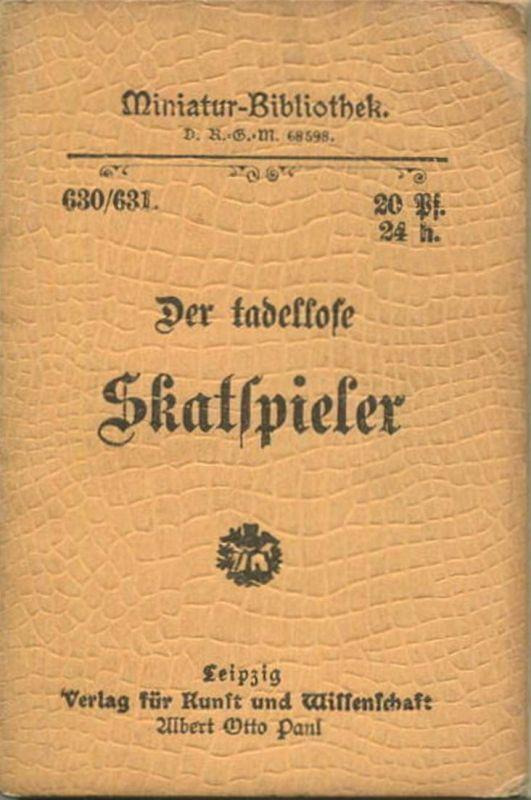 Miniatur-Bibliothek Nr. 630/631 - Der tadellose Skatspieler - 8cm x 12cm - 112 Seiten ca. 1900 - Verlag für Kunst und Wi
