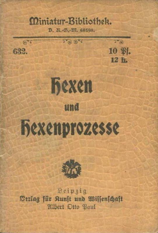 Miniatur-Bibliothek Nr. 632 - Hexen und Hexenprozesse - 8cm x 12cm - 48 Seiten ca. 1900 - Verlag für Kunst und Wissensch