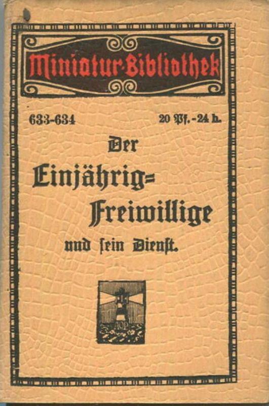 Miniatur-Bibliothek Nr. 633-634 - Der Einjährig Freiwillige und sein Diest - 8cm x 12cm - 96 Seiten ca. 1910 - Verlag fü