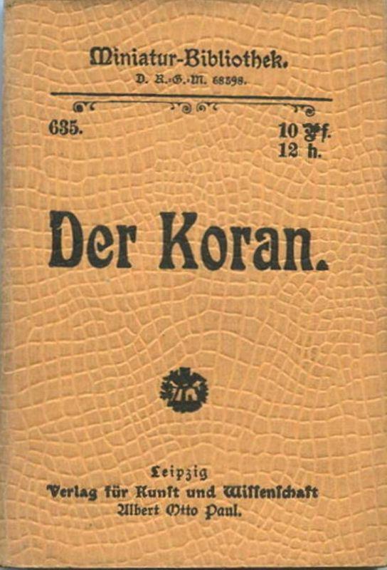 Miniatur-Bibliothek Nr. 635 - Der Koran Grundzüge der mohammedanischen Lehre - 8cm x 12cm - 56 Seiten ca. 1900 - Verlag