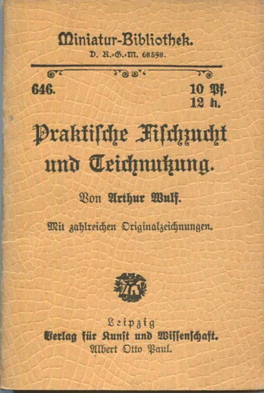 Miniatur-Bibliothek Nr. 646 - Praktische Fischzucht und Teichnutzung von Arthur Wulf mit zahlreichen Originalzeichnungen