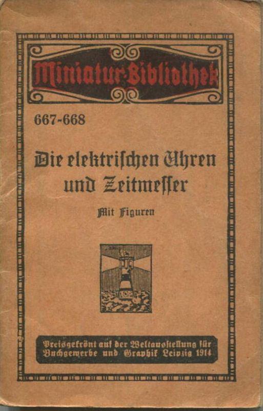 Miniatur-Bibliothek Nr. 667-668 -Die elektrischen Uhren und Zeitmesser mit Figuren von Walter Cloos - 8cm x 12cm - 56 S
