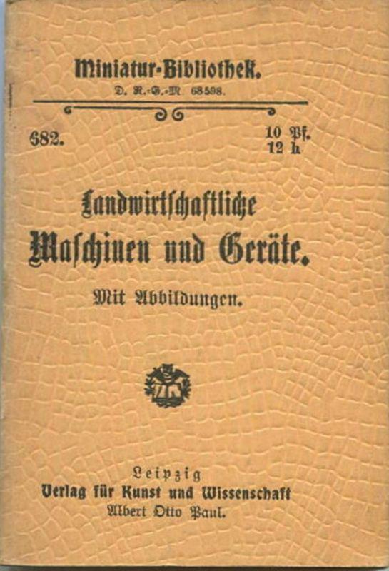 Miniatur-Bibliothek Nr. 682 -Landwirtschaftliche Maschinen und Geräte mit Abbildungen - 8cm x 12cm - 64 Seiten ca. 1900