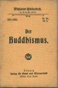 Miniatur-Bibliothek Nr. 691/693 -Der Buddhismus Seine Geschichte und sein Wesen von Friedrich Streißler - 8cm x 12cm -
