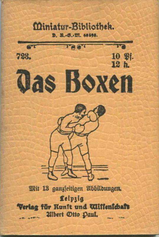 Miniatur-Bibliothek Nr. 723 -Das Boxen mit 13 Abbildungen - 8cm x 12cm - 64 Seiten ca. 1900 - Verlag für Kunst und Wiss