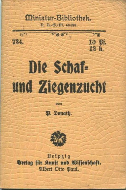 Miniatur-Bibliothek Nr. 734 -Die Schaf- und Ziegenzucht von P. Donath - 8cm x 12cm - 64 Seiten ca. 1900 - Verlag für Ku