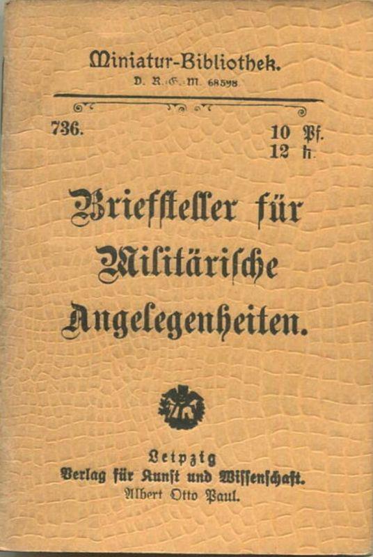 Miniatur-Bibliothek Nr. 736 -Briefsteller für Militärische Angelegenheiten - 8cm x 12cm - 40 Seiten ca. 1900 - Verlag f
