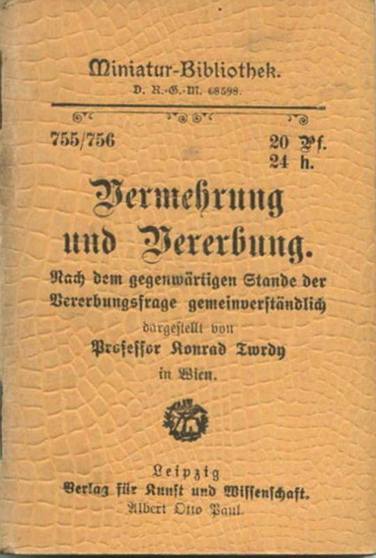 Miniatur-Bibliothek Nr. 755/756 -Vermehrung und Vererbung von Prof. Konrad Twrdy - 8cm x 12cm - 76 Seiten ca. 1900 - Ve
