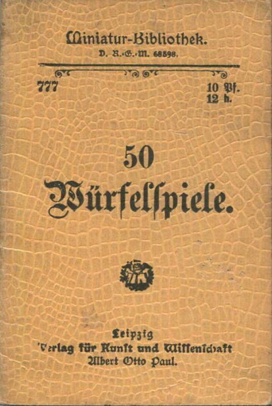 Miniatur-Bibliothek Nr. 777 -50 Würfelspiele - 8cm x 12cm - 48 Seiten ca. 1900 - Verlag für Kunst und Wissenschaft Albe