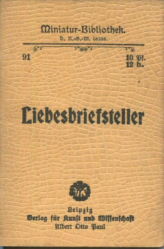 Miniatur-Bibliothek Nr. 91 - Liebesbriefsteller - 8cm x 11cm - 56 Seiten ca. 1900 - Verlag für Kunst und Wissenschaft Al
