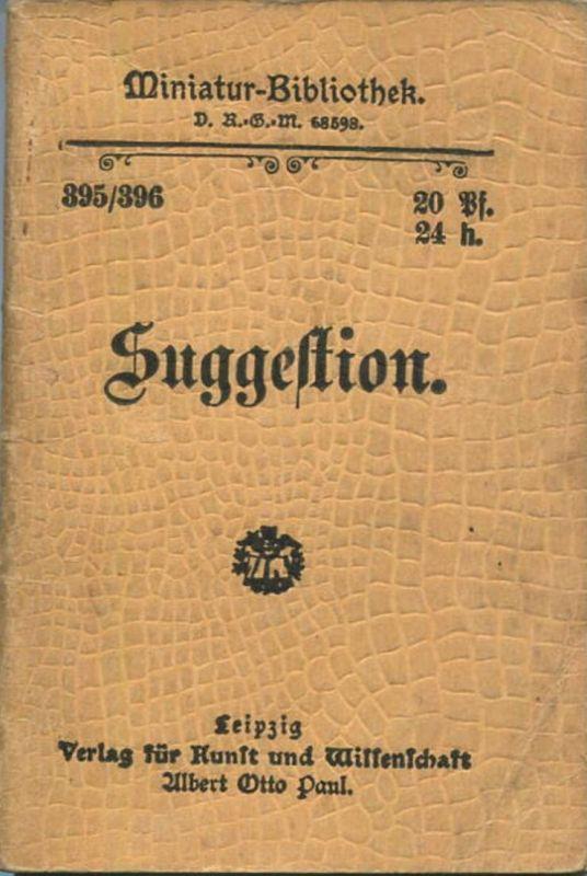 Miniatur-Bibliothek Nr. 395/396 - Suggestion - 8cm x 12cm - 72 Seiten ca. 1900 - Verlag für Kunst und Wissenschaft Alber