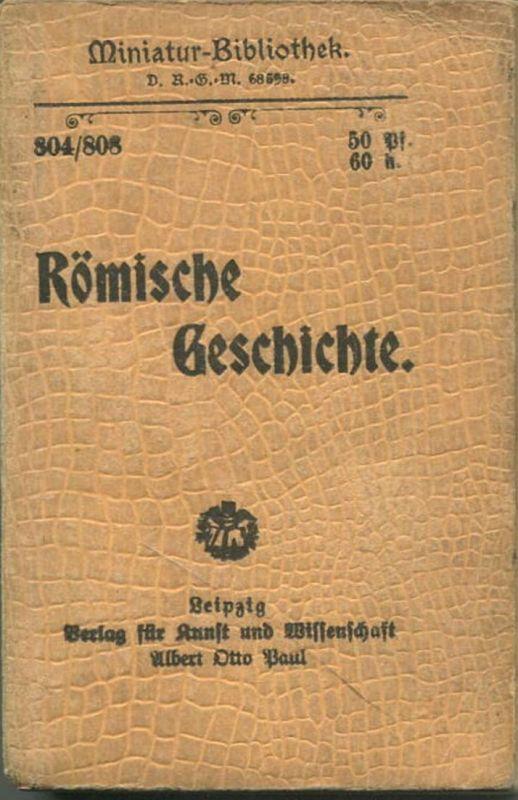 Miniatur-Bibliothek Nr. 804/808 -Römische Geschichte - 8cm x 12cm - 256 Seiten ca. 1900 - Verlag für Kunst und Wissensc