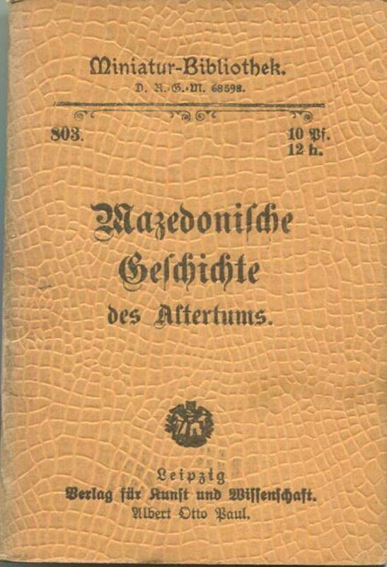 Miniatur-Bibliothek Nr. 803 -Mazedonische Geschichte des Altertums - 8cm x 12cm - 48 Seiten ca. 1900 - Verlag für Kunst
