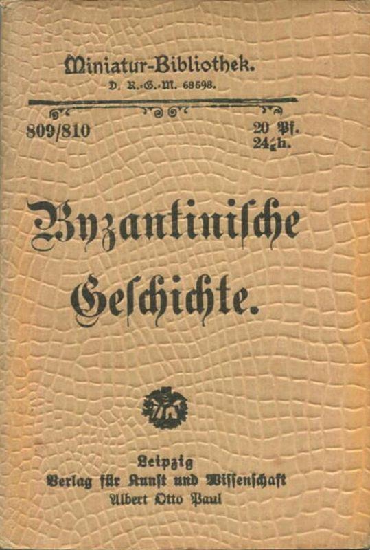 Miniatur-Bibliothek Nr. 809/810 -Byzantinische Geschichte - 8cm x 12cm - 80 Seiten ca. 1900 - Verlag für Kunst und Wiss