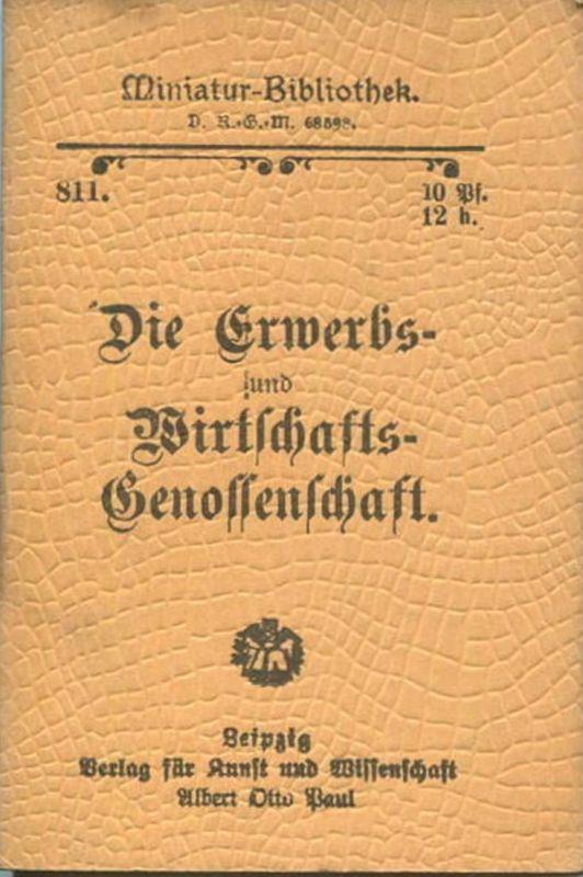 Miniatur-Bibliothek Nr. 811 -Die Erwerbs- und Wirtschafts-Genossenschaft - 8cm x 12cm - 48 Seiten ca. 1900 - Verlag für