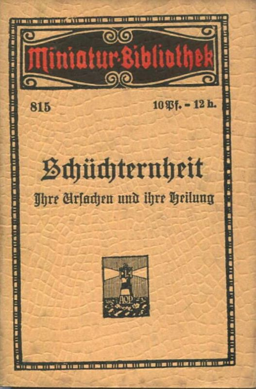 Miniatur-Bibliothek Nr. 815 -Schüchternheit Ihre Ursachen und ihre Heilung - 8cm x 12cm - 42 Seiten ca. 1910 - Verlag f