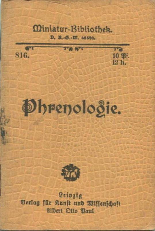 Miniatur-Bibliothek Nr. 816 -Phrenologie von P. Larius - 8cm x 12cm - 48 Seiten ca. 1900 - Verlag für Kunst und Wissens