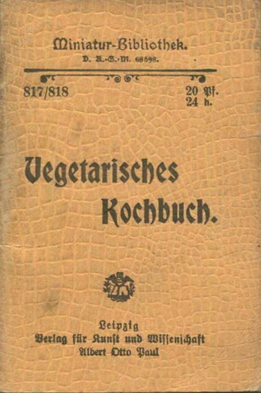 Miniatur-Bibliothek Nr. 817/818 -Vegetarisches Kochbuch - 8cm x 12cm - 95 Seiten ca. 1900 - Verlag für Kunst und Wissen