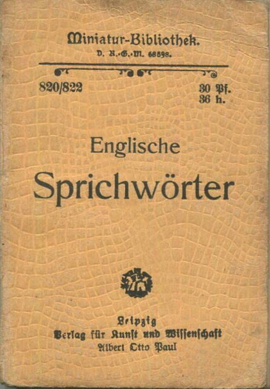 Miniatur-Bibliothek Nr. 820/822 -Englische Sprichwörter - 8cm x 12cm - 136 Seiten ca. 1900 - Verlag für Kunst und Wisse