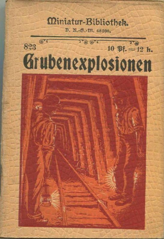 Miniatur-Bibliothek Nr. 823 -Grubenexpolsionen von Heinrich Schürmann - 8cm x 12cm - 56 Seiten ca. 1900 - Verlag für Ku