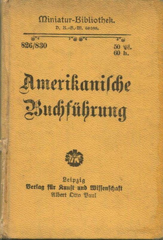 Miniatur-Bibliothek Nr. 826/830 -Amerikanische Buchführung von Heinrich Müller Bankbuchhalter - 8cm x 12cm - 150 Seiten