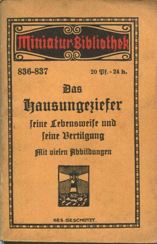 Miniatur-Bibliothek Nr. 838-837 -Das Hausungeziefer seine Lebensweise und seine Vertilgung Mit vielen Abbildungen - 8cm