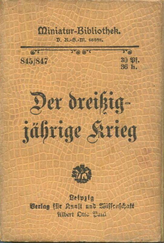 Miniatur-Bibliothek Nr. 845/847 -Der dreißigjährige Krieg - 8cm x 12cm - 152 Seiten ca. 1900 - Verlag für Kunst und Wis