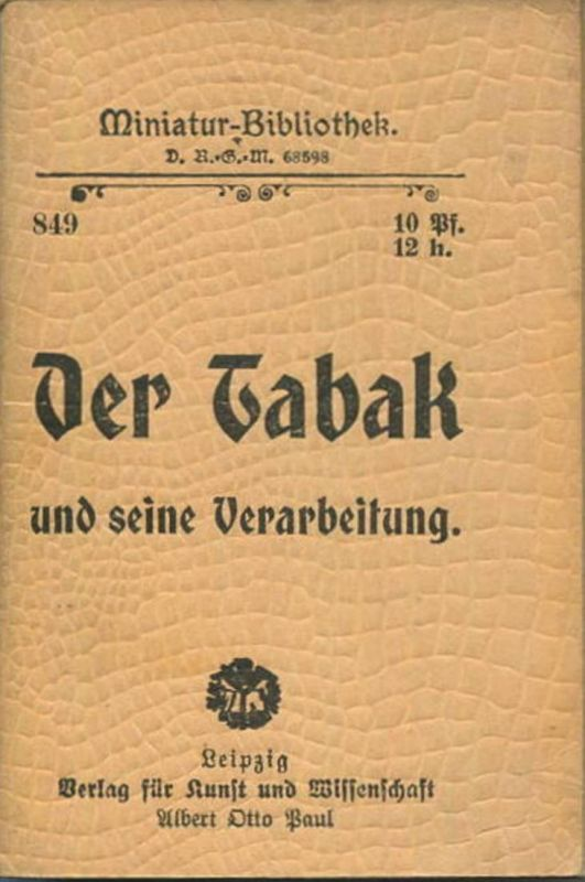 Miniatur-Bibliothek Nr. 849 -Der Tabak und seine Verarbeitung von Dr. Böhm - 8cm x 12cm - 48 Seiten ca. 1900 - Verlag f