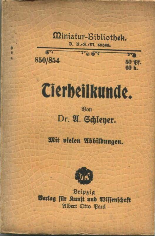 Miniatur-Bibliothek Nr. 850/854 -Tierheilkunde von Dr. A. Scheyer - 8cm x 12cm - 244 Seiten ca. 1900 - Verlag für Kunst