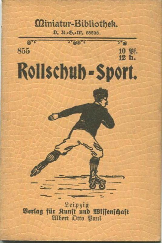 Miniatur-Bibliothek Nr. 855 -Der Rollschuhsport - 8cm x 12cm - 56 Seiten ca. 1900 - Verlag für Kunst und Wissenschaft A
