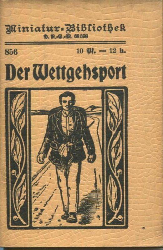 Miniatur-Bibliothek Nr. 856 - Der Wettgehsport - 8cm x 12cm - 56 Seiten ca. 1900 - Verlag für Kunst und Wissenschaft Alb