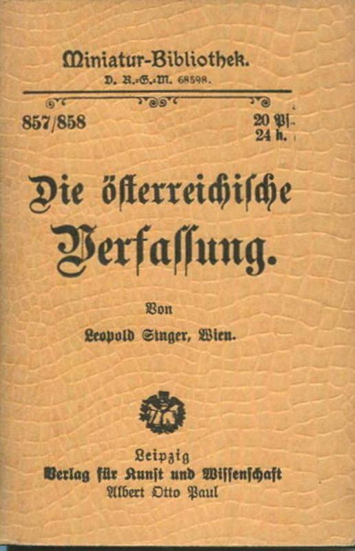Miniatur-Bibliothek Nr. 857/858 - Die österreichische Verfassung von Leopold Singer Wien - 8cm x 12cm - 80 Seiten ca. 19