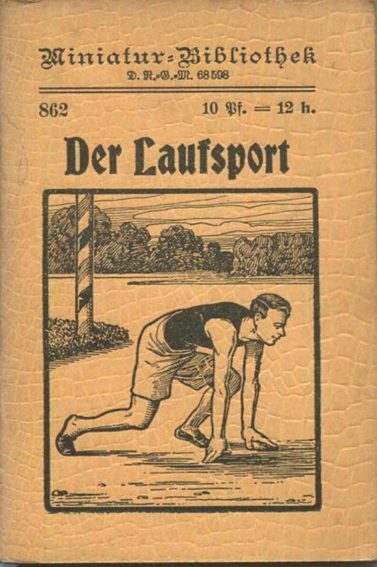 Miniatur-Bibliothek Nr. 862 - Der Laufsport Training des Läufers auf alle Strecken - 8cm x 12cm - 56 Seiten ca. 1900 - V