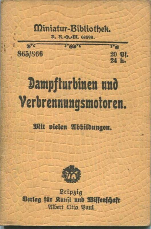 Miniatur-Bibliothek Nr. 865/866 - Dampfturbinen und Verbrennungsmotoren mit vielen Abbildungen von Ing. M. Wunderlich -