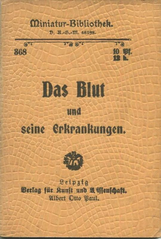 Miniatur-Bibliothek Nr. 868 - Das Blut und seine Erkrankungen - 8cm x 12cm - 46 Seiten ca. 1900 - Verlag für Kunst und W