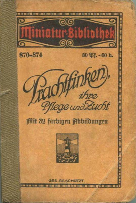 Miniatur-Bibliothek Nr. 870-874 - Prachtfinken ihre Pflege und Zucht von O. Cato mit 32 farbigen Abbildungen von F. Arno