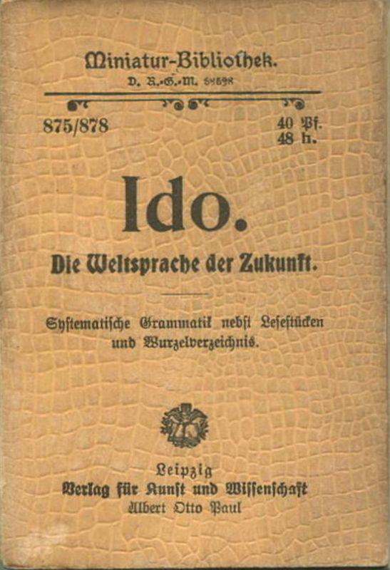 Miniatur-Bibliothek Nr. 875/878 - Ido Die Weltsprache der Zukunft von Karl August Janotta - 8cm x 12cm - 172 Seiten ca.