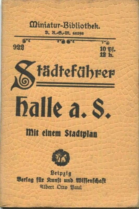 Miniatur-Bibliothek Nr. 922 - Städteführer Halle an der Saale mit einem Stadtplan - 8cm x 12cm - 38 Seiten ca. 1910 - Ve