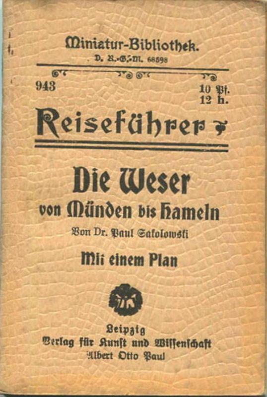 Miniatur-Bibliothek Nr. 943 - Reiseführer Die Weser von Münden bis Hameln von Dr. Paul Sakolowski mit einem Plan - 8cm x