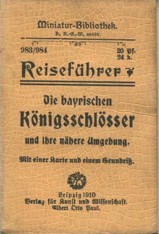 Miniatur-Bibliothek Nr. 983/984 - Reiseführer Die bayrischen Königsschlösser und ihre nähere Umgebung mit einer Karte -