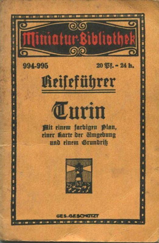 Miniatur-Bibliothek Nr. 994-995 - Reiseführer Turin mit einem farbigen Plan - 8cm x 12cm - 56 Seiten ca. 1910 - Verlag f