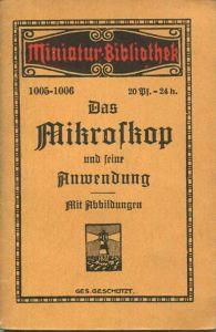 Miniatur-Bibliothek Nr. 1005-1006 - Das Mikroskop und seine Anwendung mit 18 Abbildungen von Georg Tannert - 8cm x 12cm