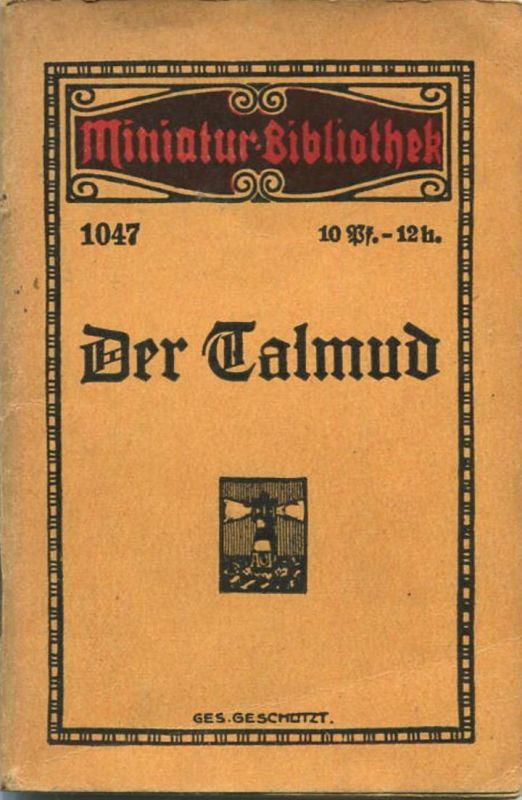Miniatur-Bibliothek Nr. 1047 - Der Talmud eine Monographie - 8cm x 12cm - 56 Seiten ca. 1910 - Verlag für Kunst und Wiss