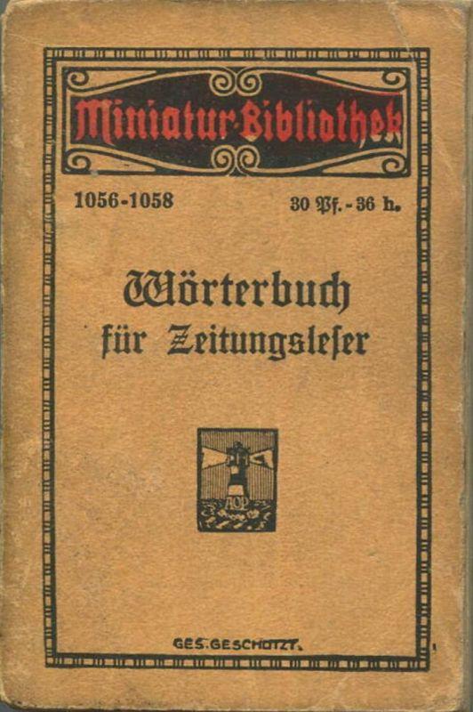 Miniatur-Bibliothek Nr. 1056-1058 - Wörterbuch für Zeitungsleser - 8cm x 12cm - 128 Seiten ca. 1910 - Verlag für Kunst u
