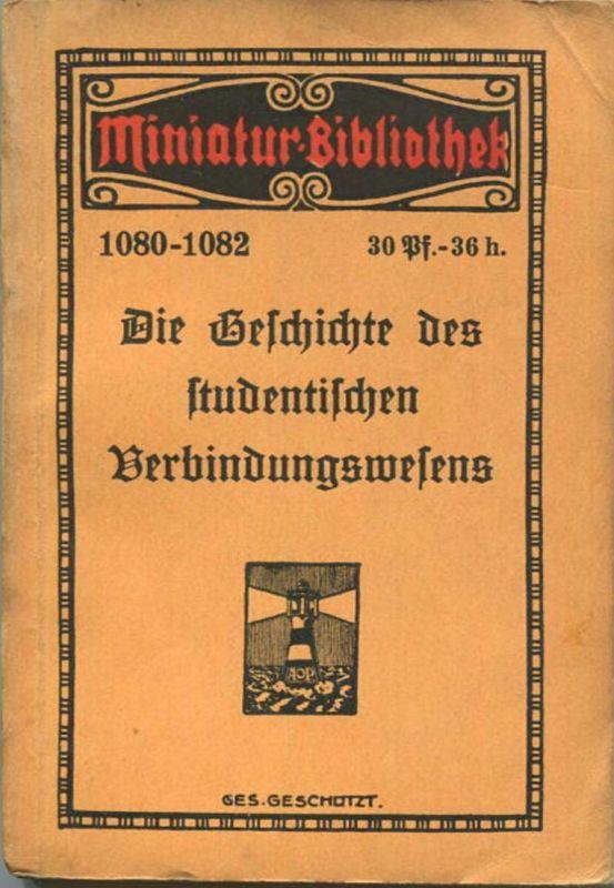 Miniatur-Bibliothek Nr. 1080-1082 - Die Geschichte des studentischen Verbindungswesens Bruder Studio im Wandel der Zeit