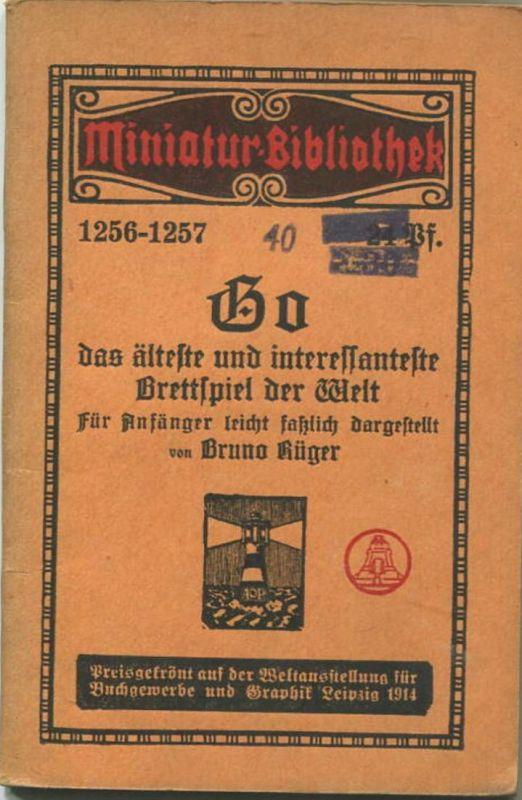 Miniatur-Bibliothek Nr. 1256-1257 - Go Brettspiel für Anfänger von Bruno Krüger - 8cm x 12cm - 64 Seiten ca. 1910 - Verl