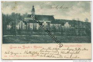 Bruck bei München - K. Bayr. Unteroffiziers-Schule