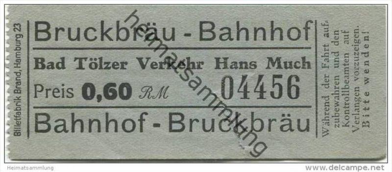 Bad Tölz - Bad Tölzer Verkehr Hans Much - Bruckbräu-Bahnhof - Fahrschein 0,60RM