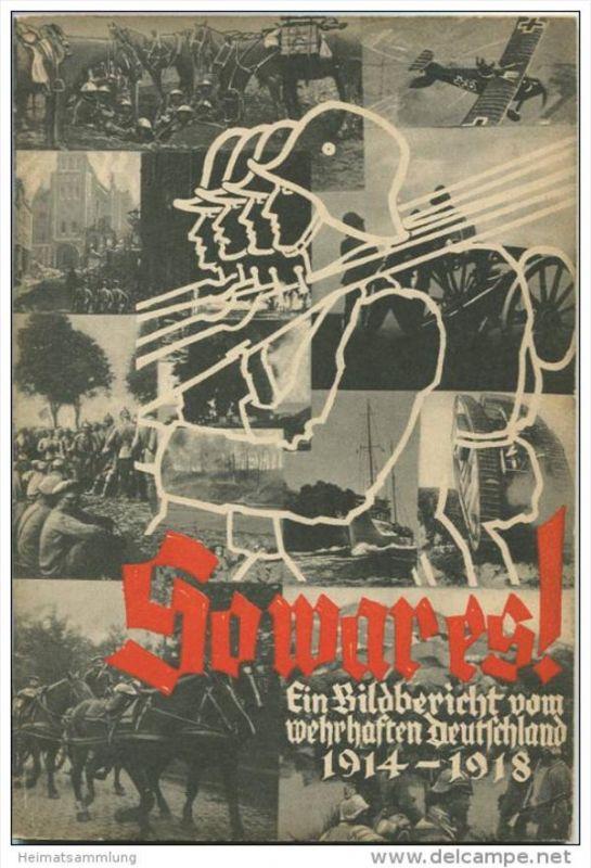 So war es! - Ein Bildbericht vom wehrhaften Deutschland 1914-1918 - 128 Seiten mit unzähligen Abbildungen - 23cm x 15,5c