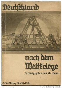 Deutschland nach dem Weltkriege - Dokumente deutscher Entwicklung der Nachkriegszeit in Wort und Bild - Herausgegeben vo